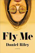 Fly Me af Daniel Riley