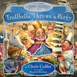 Trollbella Throws a Party (Land of Stories)