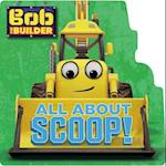 All About Scoop! (Bob the Builder)