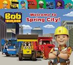 Welcome to Spring City! (Bob the Builder)