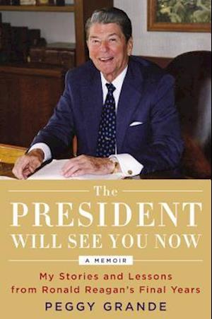 Bog, hardback The President Will See You Now af Peggy Grande