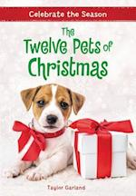 The Twelve Pets of Christmas (Celebrate the Season)