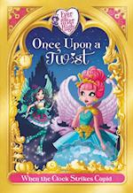 When the Clock Strikes Cupid (Once Upon a Twist, nr. 1)