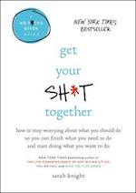 Get Your Sh*t Together (A No Fcks Given Guide)
