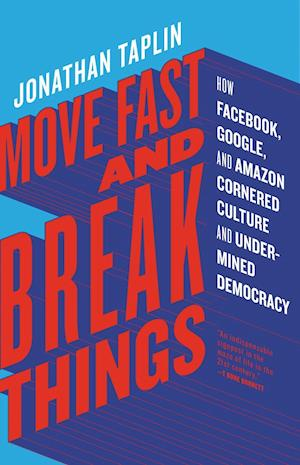 Bog, paperback Move Fast and Break Things af Jonathan Taplin
