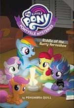 Riddle of the Rusty Horseshoe (My Little Pony Ponyville Mysteries)