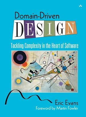 Bog, hardback Domain-Driven Design af Martin Fowler, Eric Evans