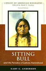 Sitting Bull and the Paradox of Lakota Nationhood (Library of American Biography Series) (Library of American Biographies)