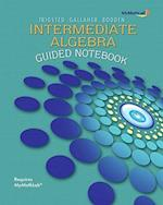 Guided Notebook for Mymathlab for Trigsted/Gallaher/Bodden Intermediate Algebra Student Access Kit by Trigsted