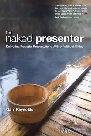 Bog, paperback The Naked Presenter af Garr Reynolds