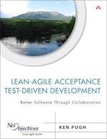 Lean-Agile Acceptance Test-Driven Development (Net Objectives Lean agile)