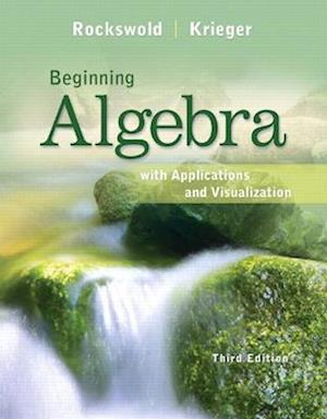 Beginning Algebra with Applications & Visualization