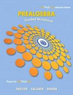 Guided Notebook for Trigsted/Gallaher/Bodden Prealgebra