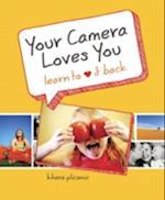 Your Camera Loves You af Khara Plicanic