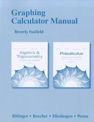 Graphing Calculator Manual for Algebra and Trigonometry and Precalculus