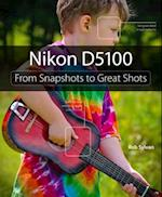 Nikon D5100 (From Snapshots to Great Shots)