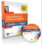 Digital Photos from Concept to Completion [With DVD ROM] (Learn by Video)