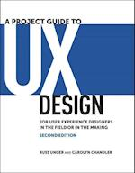 A Project Guide to UX Design (Voices That Matter)