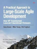 A Practical Approach to Large-scale Agile Development (Agile Software Development)