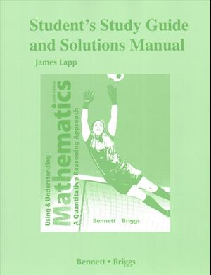 Student's Study Guide and Solutions Manual for Using and Understanding Mathematics