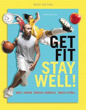 Get Fit, Stay Well! Brief Edition Plus MasteringHealth with eText -- Access Card Package