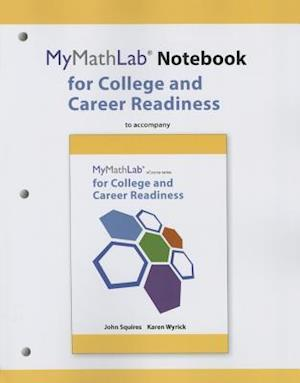 MyLab Math Notebook for Squires/Wyrick College and Career Readiness
