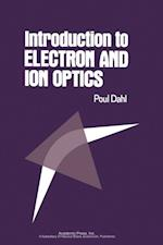 Introduction to Electron and Ion Optics af Poul Dahl