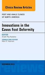 Innovations in the Cavus Foot Deformity, An Issue of Foot and Ankle Clinics (The Clinics, Orthopedics, nr. 18)