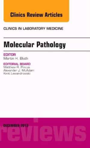 Molecular Pathology, An Issue of Clinics in Laboratory Medicine, af Martin H. Bluth