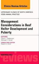 Beef Heifer Development, An Issue of Veterinary Clinics: Food Animal Practice (The Clinics, Veterinary Medicine, nr. 29)