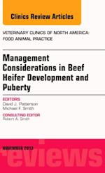 Beef Heifer Development, An Issue of Veterinary Clinics: Food Animal Practice, (The Clinics, Veterinary Medicine)