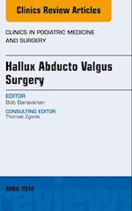 Hallux Abducto Valgus Surgery, An Issue of Clinics in Podiatric Medicine and Surgery, (The Clinics: Internal Medicine)