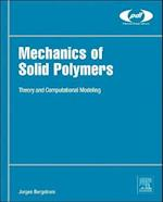 Mechanics of Solid Polymers (Plastics Design Library)