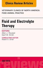 Fluid and Electrolyte Therapy, An Issue of Veterinary Clinics of North America: Food Animal Practice, (The Clinics, Veterinary Medicine)