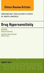 Drug Hypersensitivity, An Issue of Immunology and Allergy Clinics (The Clinics: Internal Medicine, nr. 34)