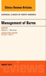 Management of Burns, an Issue of Surgical Clinics (The Clinics, Surgery, nr. 94)