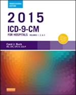2015 ICD-9-CM for Hospitals, Volumes 1, 2 and 3 Professional Edition af Carol J. Buck