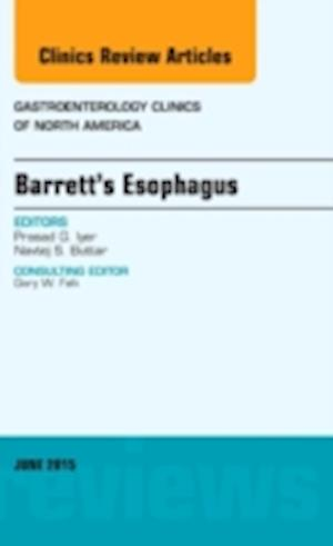 Barrett's Esophagus, An issue of Gastroenterology Clinics of North America
