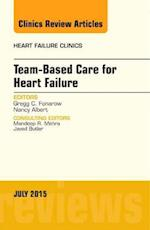 Team-Based Care for Heart Failure, An Issue of Heart Failure Clinics (The Clinics: Internal Medicine, nr. 11)