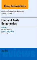 Foot and Ankle Osteotomies, An Issue of Clinics in Podiatric Medicine and Surgery (The Clinics: Internal Medicine, nr. 32)