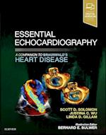 Essential Echocardiography (Companion to Braunwalds Heart Disease)