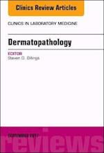 Dermatopathology, An Issue of Clinics in Laboratory Medicine (The Clinics: Internal Medicine, nr. 37)