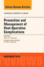 Prevention and Management of Post-Operative Complications, An Issue of Thoracic Surgery Clinics (The Clinics, Surgery, nr. 25)