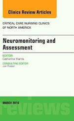 Neuromonitoring and Assessment, An Issue of Critical Care Nursing Clinics of North America af Catherine Harris