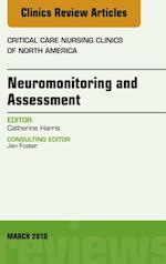 Neuromonitoring and Assessment, An Issue of Critical Care Nursing Clinics of North America, af Catherine Harris