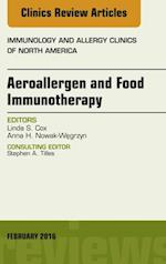 Aeroallergen and Food Immunotherapy, An Issue of Immunology and Allergy Clinics of North America, af Linda S. Cox, Anna H. Nowak-Wegrzyn