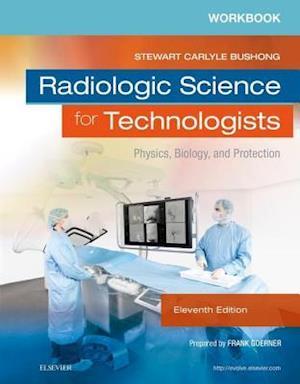Workbook for Radiologic Science for Technologists af Stewart C. Bushong