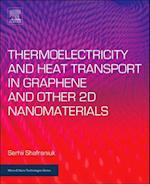 Thermoelectricity and Heat Transport in Graphene and Other 2D Nanomaterials (Micro & Nano Technologies)