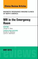 MR in the Emergency Room, An issue of Magnetic Resonance Imaging Clinics of North America, af Jorge A Soto