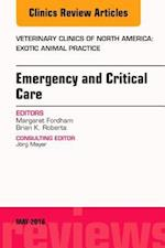 Emergency and Critical Care, An Issue of Veterinary Clinics of North America: Exotic Animal Practice (The Clinics, Veterinary Medicine, nr. 19)